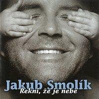 Jakub Smolík – Řekni, že je nebe – CD