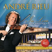 André Rieu – In Love With Maastricht - A Tribute To My Hometown – CD