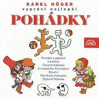 Karel Höger – Karel Höger vypráví nejlepší pohádky / Čapek / Němcová / Trnka ... – CD