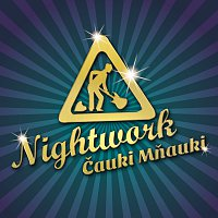 Nightwork – Čauki Mňauki – CD