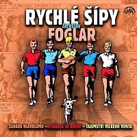 Různí interpreti – Foglar: Rychlé šípy (Komplet 3 alb) – CD