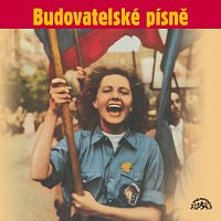 Různí interpreti – Budovatelské písně (Zítra se bude tančit všude, Píseň kombajnisty, Ve jménu Jana Žižky,..) – CD