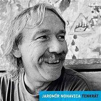 Jaromír Nohavica – Tenkrát/Nostalgie 90.let – CD