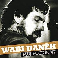 Wabi Daněk – Muj rocnik 47 – CD