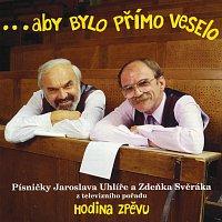 Zdeněk Svěrák, Jaroslav Uhlíř – ...aby bylo primo veselo – CD