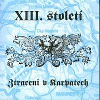 XIII. století – Ztraceni v Karpatech – CD