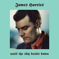 Harries James – Until the Sky Bends Down – CD