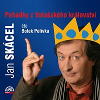 Bolek Polívka – Skácel: Pohádky z Valašského království – CD