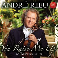 André Rieu – You Raise Me Up - Songs for Mum – CD