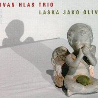 Ivan Hlas Trio – Láska jako oliva – CD