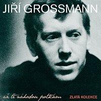 Jiří Grossmann – Až tě náhodou potkám Zlatá kolekce – CD