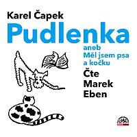 Marek Eben – Čapek: Pudlenka aneb Měl jsem psa a kočku – CD