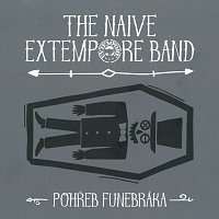 The Naive Extempore Band – Pohřeb funebráka – CD