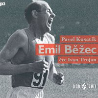 Ivan Trojan – Kosatík: Emil Běžec – CD-MP3