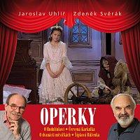 Jaroslav Uhlíř, Zdeněk Svěrák – Operky – CD+DVD