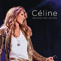 Céline Dion – Céline... Une seule fois / Live 2013 – CD+DVD