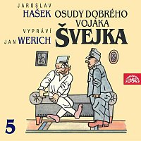 Jan Werich – Hašek: Osudy dobrého vojáka Švejka V. – CD