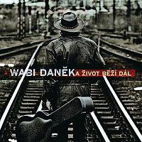 Wabi Daněk – A zivot bezi dal.. – CD
