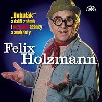 Felix Holzmann – Holzmann: Huhulák a další známé i neznámé scénky a anekdoty – CD