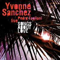 Yvonne Sanchez – Songs About Love (Live) – CD