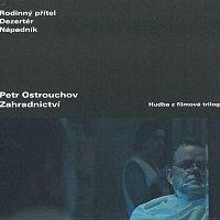 Petr Ostrouchov – Zahradnictví (hudba z filmové trilogie) – CD