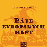 Různí interpreti – Hulpach: Báje evropských měst – CD