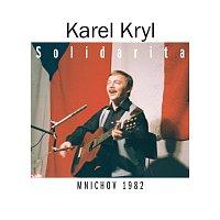 Karel Kryl – Solidarita. Mnichov 1982 – CD