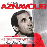 Charles Aznavour – Sur Ma Vie - His Greatest Hits – CD
