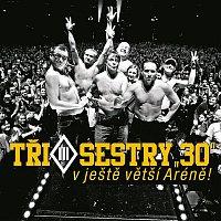 Tri sestry – 30 v ještě větší Aréně – CD+DVD