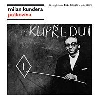 Divadlo Na zábradlí – Kundera: Ptákovina – CD