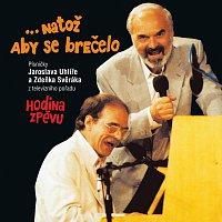 Zdeněk Svěrák, Jaroslav Uhlíř – ...natoz aby se brecelo – CD