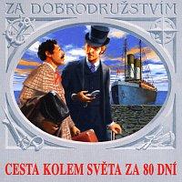 Jules Verne, Různí interpreti – Verne: Cesta kolem světa za 80 dní – CD