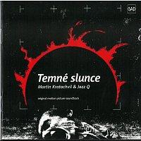 Jazz Q Martina Kratochvíla – Temné slunce. Soundtrack – CD