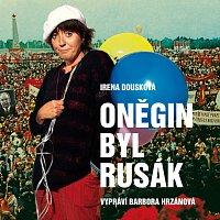 Barbora Hrzánová – Dousková: Oněgin byl Rusák – CD