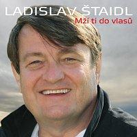Ladislav Štaidl se svým orchestrem – Mží ti do vlasů – CD