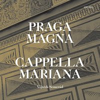 Capella Mariana, Vojtěch Semerád – Praga Magna – CD