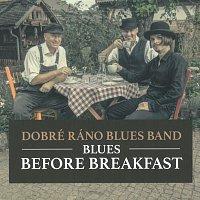 Dobré Ráno Blues Band – Blues Before Breakfast – CD