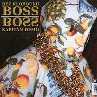 Kapitán Demo – Bez klobouku Boss – CD