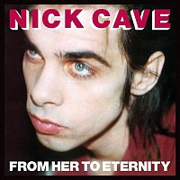 Nick Cave, The Bad Seeds – From Her To Eternity (2009 Digital Remaster) – LP