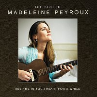 Madeleine Peyroux – Keep Me In Your Heart For A While: The Best Of Madeleine Peyroux [International Edition] – CD
