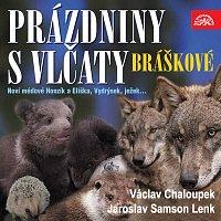 Václav Chaloupek, Jaroslav Samson Lenk – Písničky a příběhy zvířátek z večerníčků Bráškové. Prázdniny s vlčaty – CD