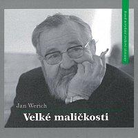 Jan Werich – Velké maličkosti – CD