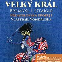 Jan Hyhlík – Přemyslovská epopej I - Velký král Přemysl Otakar I. (MP3-CD) – CD-MP3