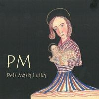 Petr Maria Lutka – PM – CD
