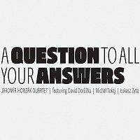 Jaromír Honzák Quartet – A Question To All Your Answers – CD