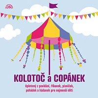 Různí interpreti – Kolotoč a Copánek upletený z povídání, říkanek, písniček a hádanek pro nejmenší děti – CD