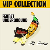 Tri sestry – Fernet Underground VIP Collection – CD