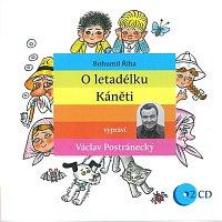 Václav Postránecký – Říha: O letadélku Káněti – CD