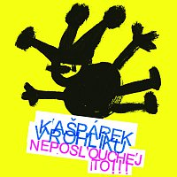 Kašpárek v rohlíku – Neposlouchejto! – CD