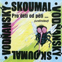 Petr Skoumal – Pro děti od pěti… (unlimited) – CD